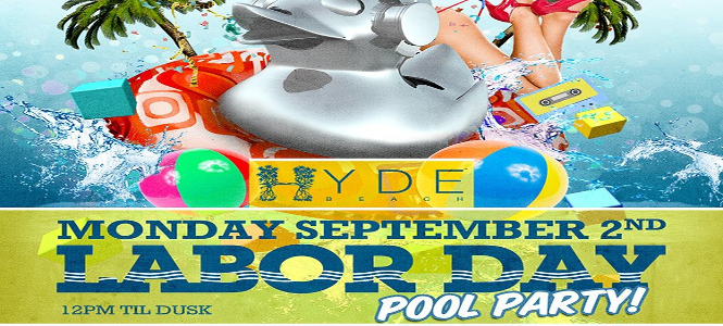 Labor Day Pool Party at HYDE Beach Miami With Oscar G September 2nd