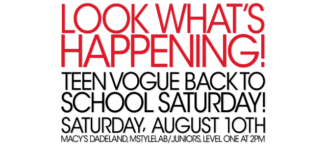Teen Vogue Back To School Saturday at Dadeland Macy's August 10th