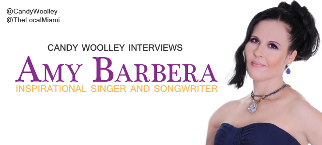 Candy Woolley: Interview with Inspirational Singer and Songwriter Amy Barbera
