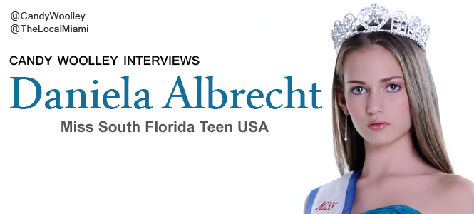 Candy Woolley Fashion Editorial: Interview with Daniela Albrecht Miss South Florida Teen USA