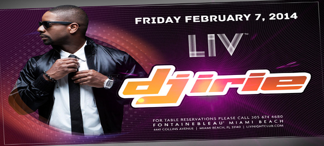 DJ Irie at LIV Nightclub Friday February 7th