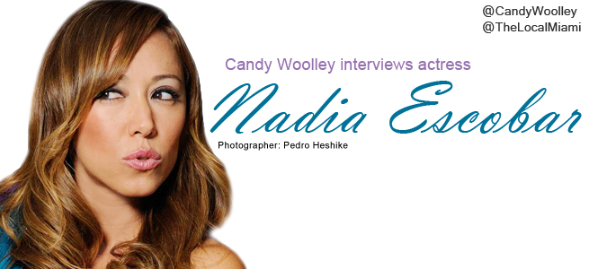 Candy Woolley Fashion Editorial: Interview with Actress Nadia Escobar