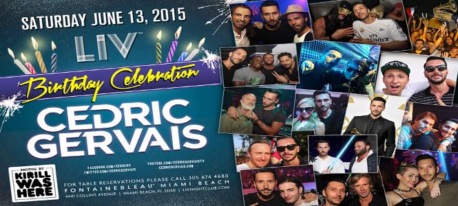 Cedric Gervais 2015 Birthday Celebration at LIV Miami