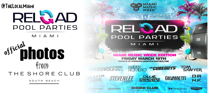 Shore Club South Beach Reload Pool Party Photos March 18th